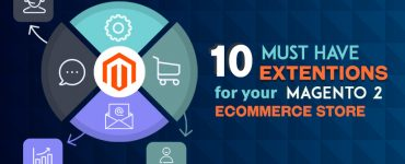10 Must-Have Extensions for Your Magento 2 E-Commerce Store