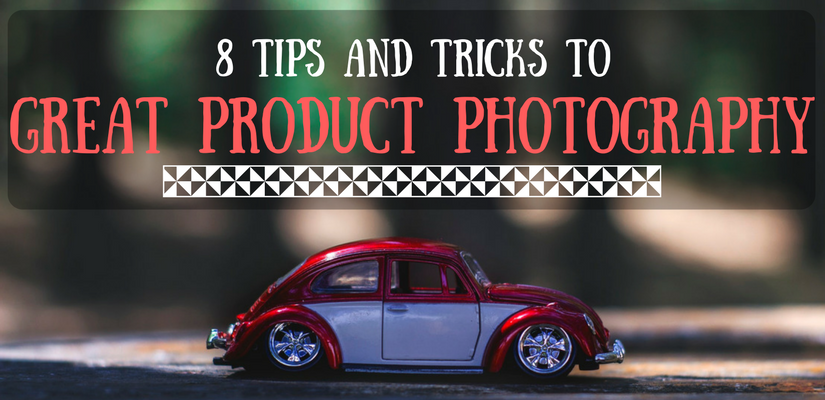 8 Tips and Tricks to Great Product Photography