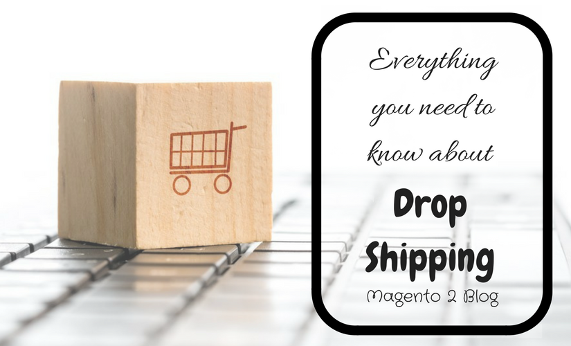 Everything you need to know about Drop Shipping