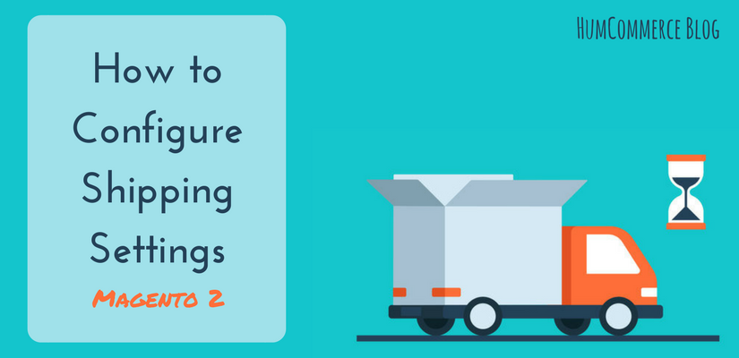 How to Configure Shipping Settings in Magento 2