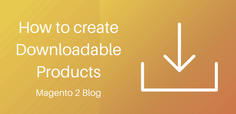 How to create Downloadable Products