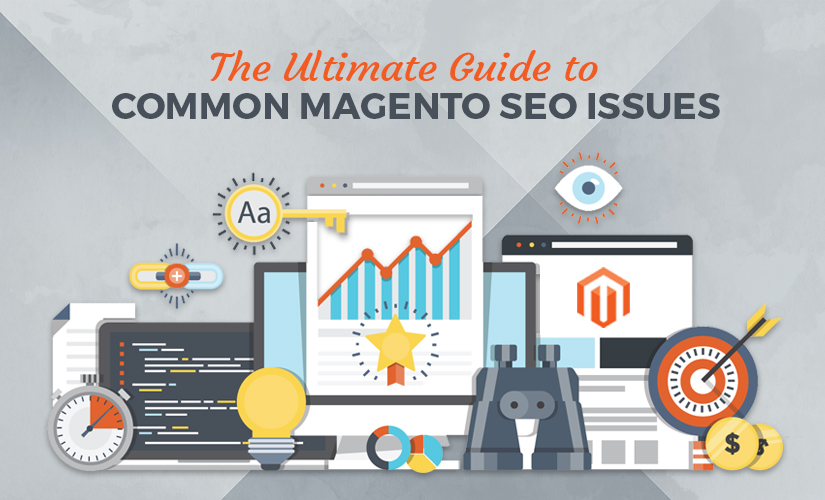 The Ultimate Guide to Common Magento SEO Issues