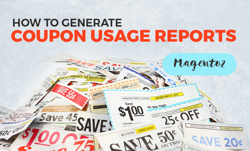 How to Generate Coupon Usage Reports in Magento 2