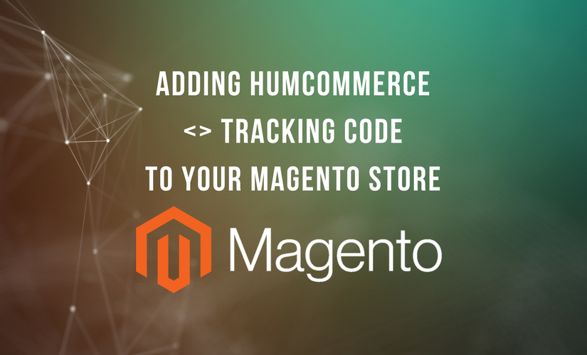 Adding HumCommerce tracking code to your Magento 2 store