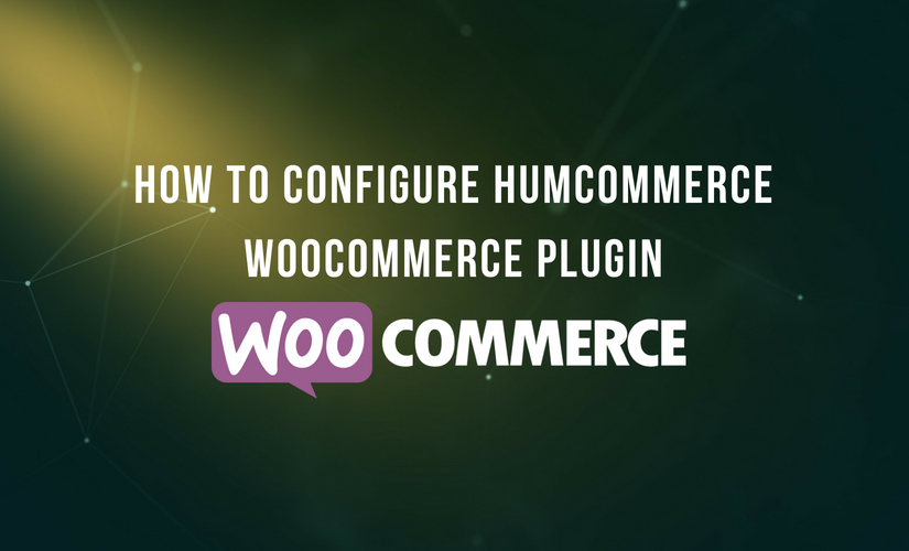 How to configure HumCommerce WooCommerce plugin