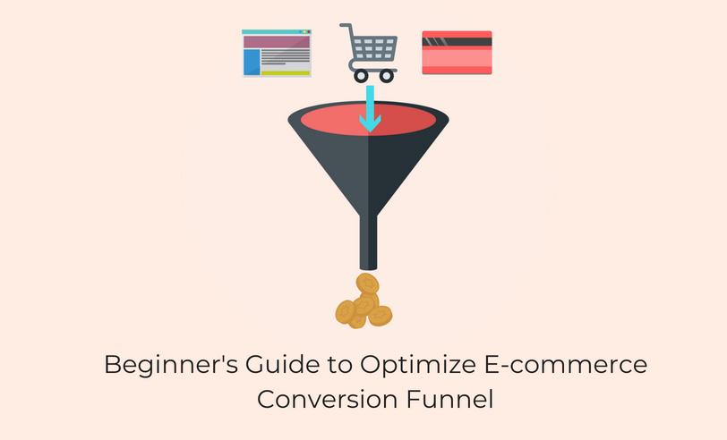 Beginners guide to optimize ecommerce conversion funnel