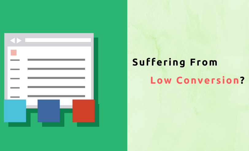 Suffering From Low Conversion